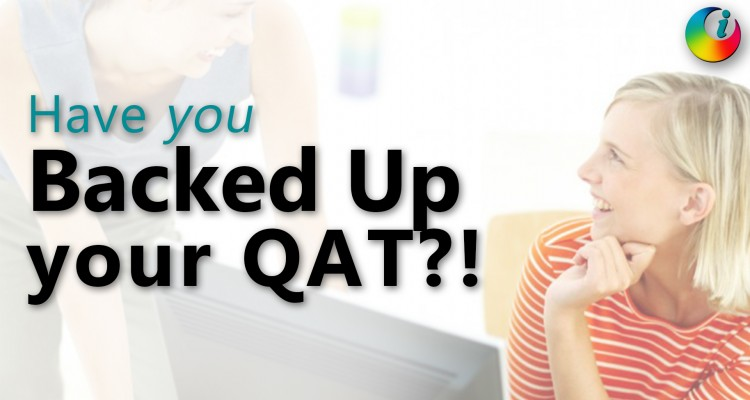 Have you backed up your QAT?!!